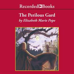 The Perilous Gard Audiobook, by Elizabeth Marie Pope