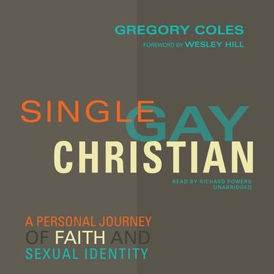 Single, Gay, Christian: A Personal Journey of Faith and Sexual Identity Audiobook, by Gregory Coles