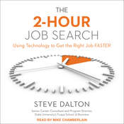 The 2-Hour Job Search: Using Technology to Get the Right Job Faster Audiobook, by Steve Dalton