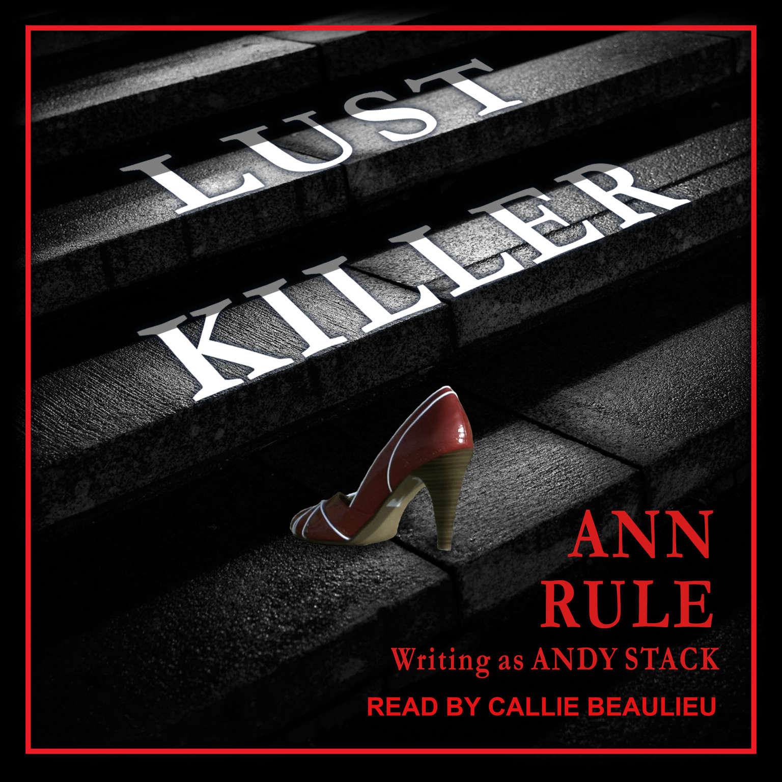 Lust Killer Audiobook, by Ann Rule