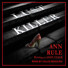 Lust Killer Audiobook, by Andy Stack, Ann Rule