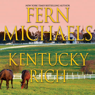 Kentucky Rich Audiobook, by Fern Michaels