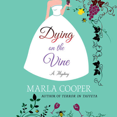 Dying on the Vine: A Mystery Audiobook, by Marla Cooper