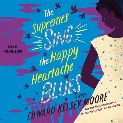 The Supremes Sing the Happy Heartache Blues: A Novel Audiobook, by Edward Kelsey Moore