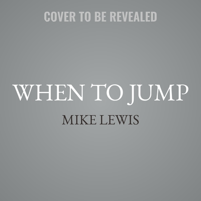 When to Jump (Abridged): If the Job You Have Isnt the Life You Want Audiobook, by Mike Lewis