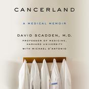Cancerland: A Medical Memoir Audiobook, by David Scadden