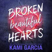 Broken Beautiful Hearts Audiobook, by Kami Garcia