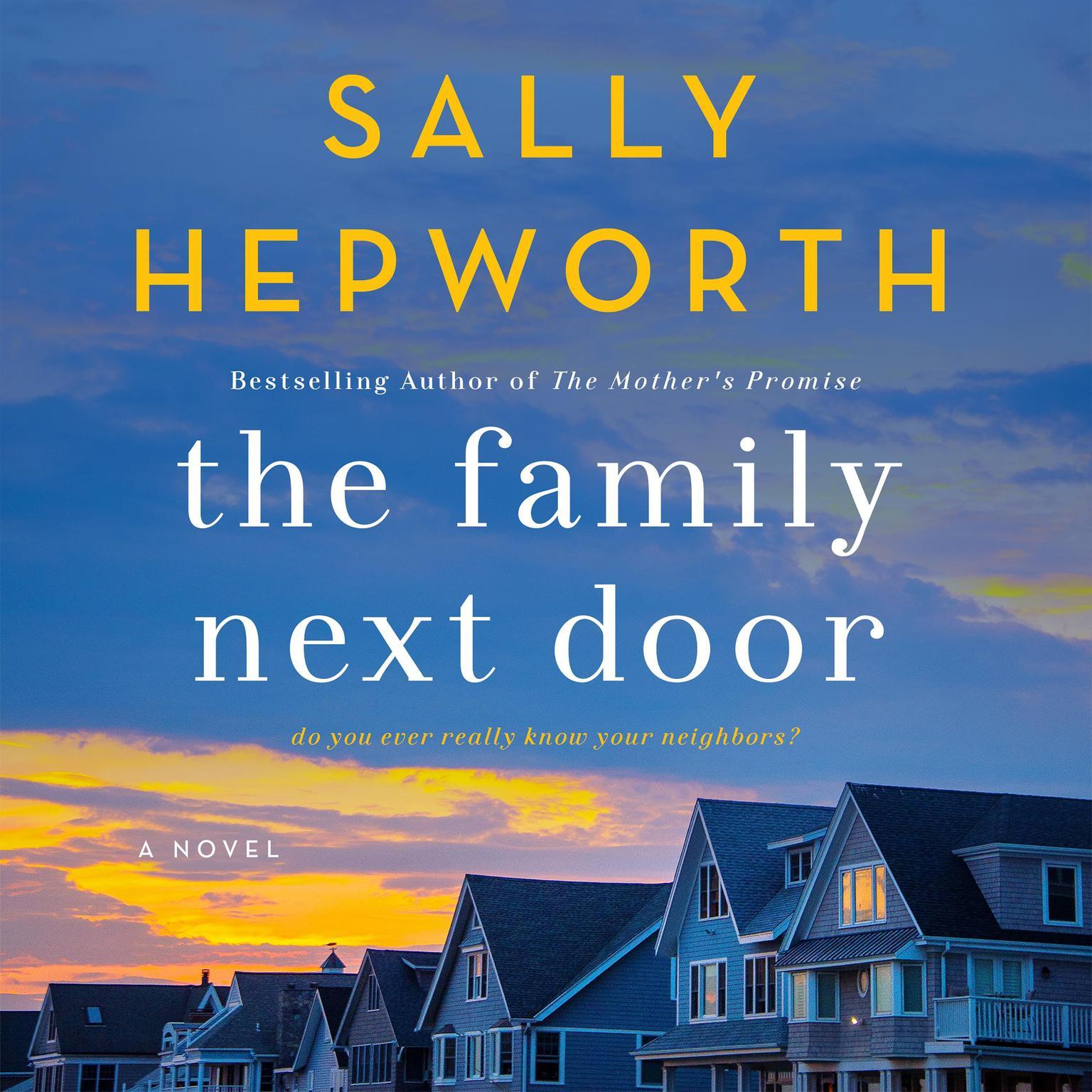 The Family Next Door: A Novel Audiobook, by Sally Hepworth