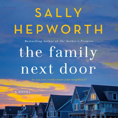 The Family Next Door: A Novel Audiobook, by Sally Hepworth