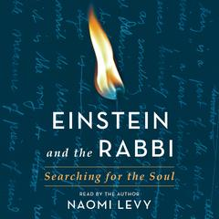 Einstein and the Rabbi: Searching for the Soul Audiobook, by Naomi Levy