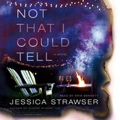 Not That I Could Tell: A Novel Audiobook, by Jessica Strawser