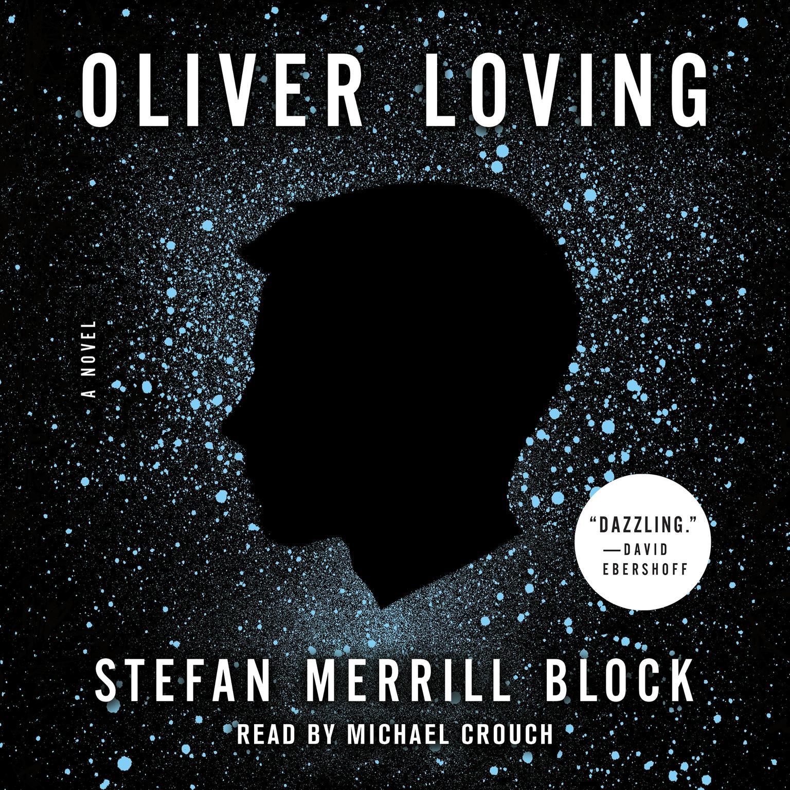Oliver Loving: A Novel Audiobook, by Stefan Merrill Block