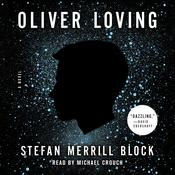 Oliver Loving: A Novel Audiobook, by Stefan Merrill Block
