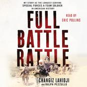 Full Battle Rattle: My Story as the Longest-Serving Special Forces A-Team Soldier in American History Audiobook, by Changiz Lahidji, Ralph Pezzullo