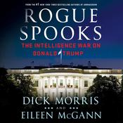 Rogue Spooks: The Intelligence War on Donald Trump Audiobook, by Dick Morris, Eileen McGann