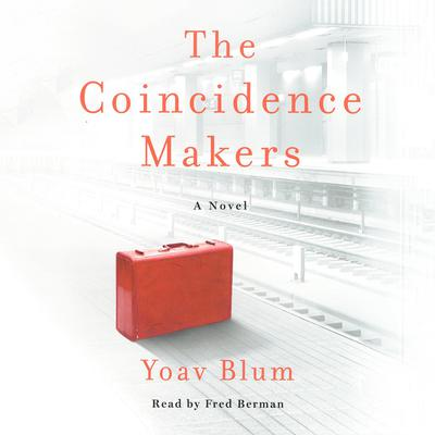 The Coincidence Makers: A Novel Audiobook, by Yoav Blum