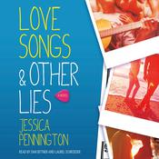Love Songs & Other Lies: A Novel Audiobook, by Jessica Pennington