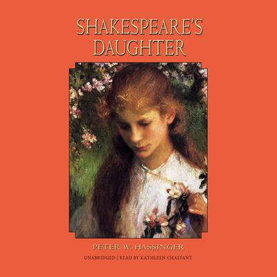 Shakespeare's Daughter Audiobook, by Peter W. Hassinger