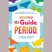 HelloFlo: The Guide, Period. Audiobook, by Naama Bloom
