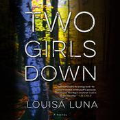 Two Girls Down: A Novel Audiobook, by Louisa Luna|