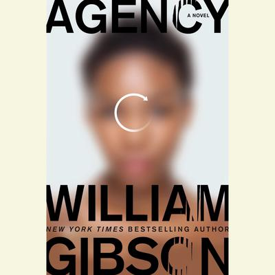 Agency Audiobook, by William Gibson