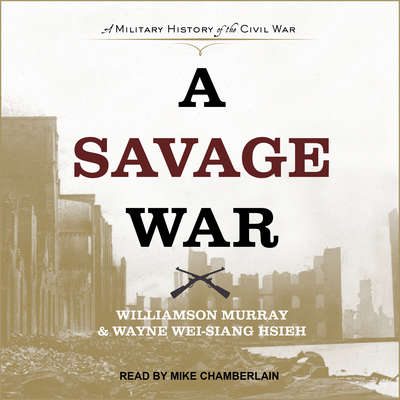 A Savage War: A Military History of the Civil War Audiobook, by