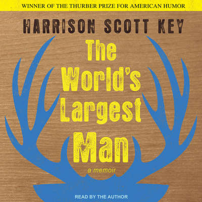 The Worlds Largest Man:  A Memoir Audiobook, by Harrison Scott Key