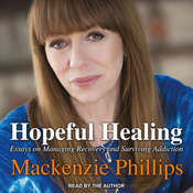 Hopeful Healing: Essays on Managing Recovery and Surviving Addiction Audiobook, by Mackenzie Phillips