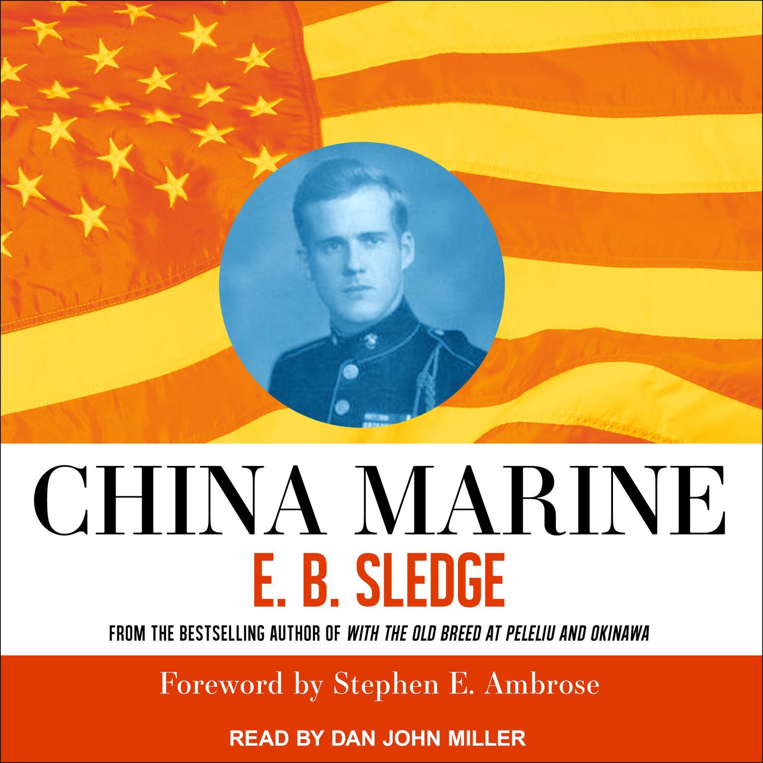 China Marine: An Infantrymans Life After World War II Audiobook, by E.B. Sledge