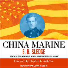 China Marine: An Infantrymans Life After World War II Audiobook, by E.B. Sledge