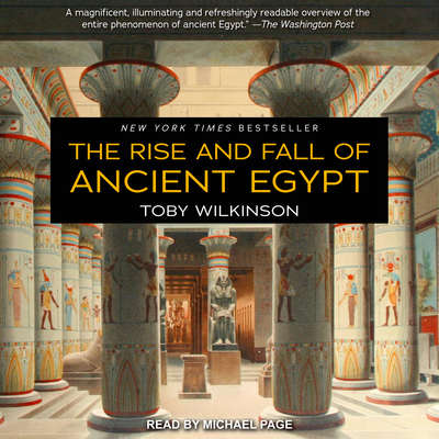 The Rise and Fall of Ancient Egypt Audiobook, by Toby Wilkinson
