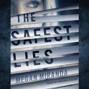 The Safest Lies Audiobook, by Megan Miranda