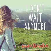 I Dont Wait Anymore: Letting Go of Expectations and Grasping Gods Adventure for You Audiobook, by Grace Thornton