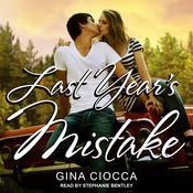 Last Years Mistake Audiobook, by Gina Ciocca