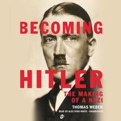 Becoming Hitler: The Making of a Nazi Audiobook, by Thomas Weber