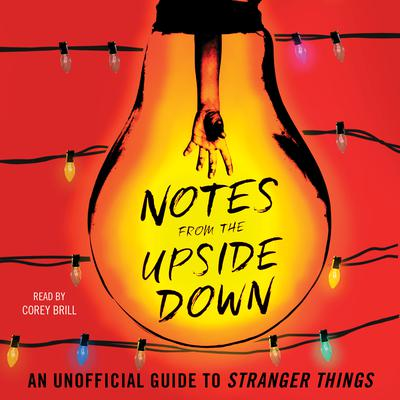 Notes from the Upside Down: An Unofficial Guide to Stranger Things Audiobook, by Guy Adams