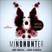 Mindhunter: Inside the FBIs Elite Serial Crime Unit Audiobook, by Mark Olshaker, John E. Douglas