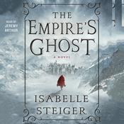 The Empires Ghost: A Novel Audiobook, by Isabelle Steiger
