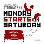 Monday Starts on Saturday Audiobook, by Arkady Strugatsky