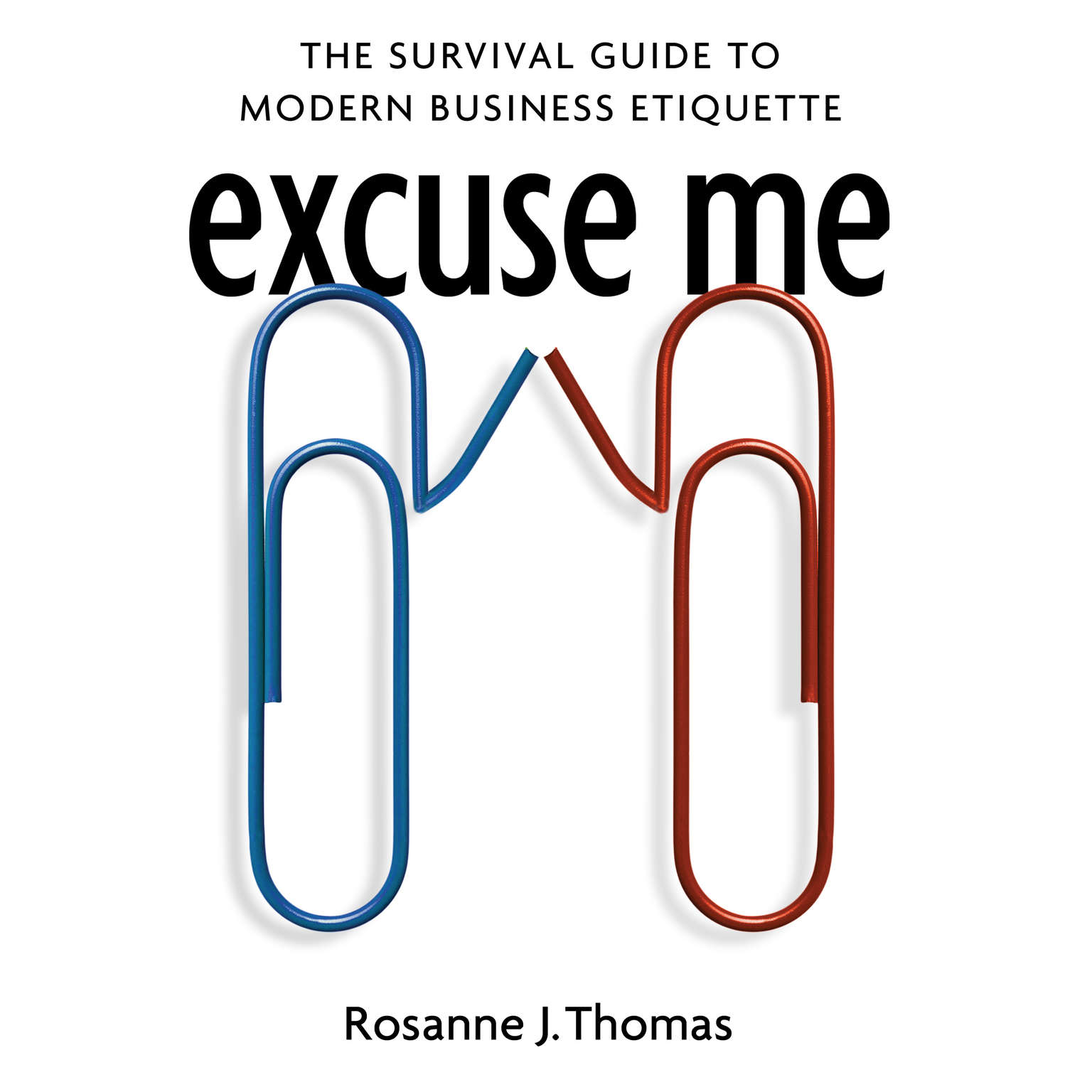 Printable Excuse Me: The Survival Guide to Modern Business Etiquette Audiobook Cover Art