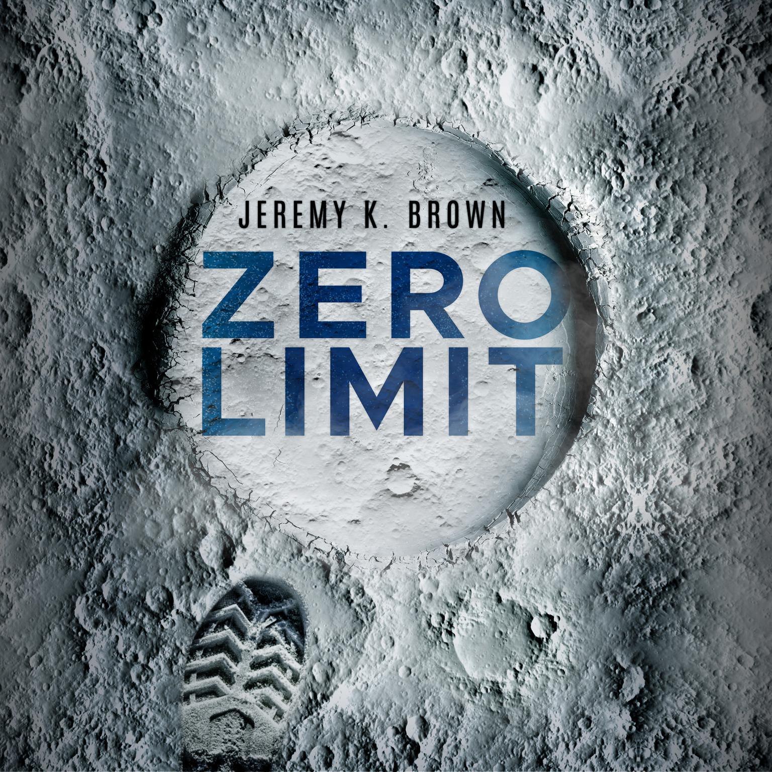 Zero Limit Audiobook, by Jeremy K. Brown