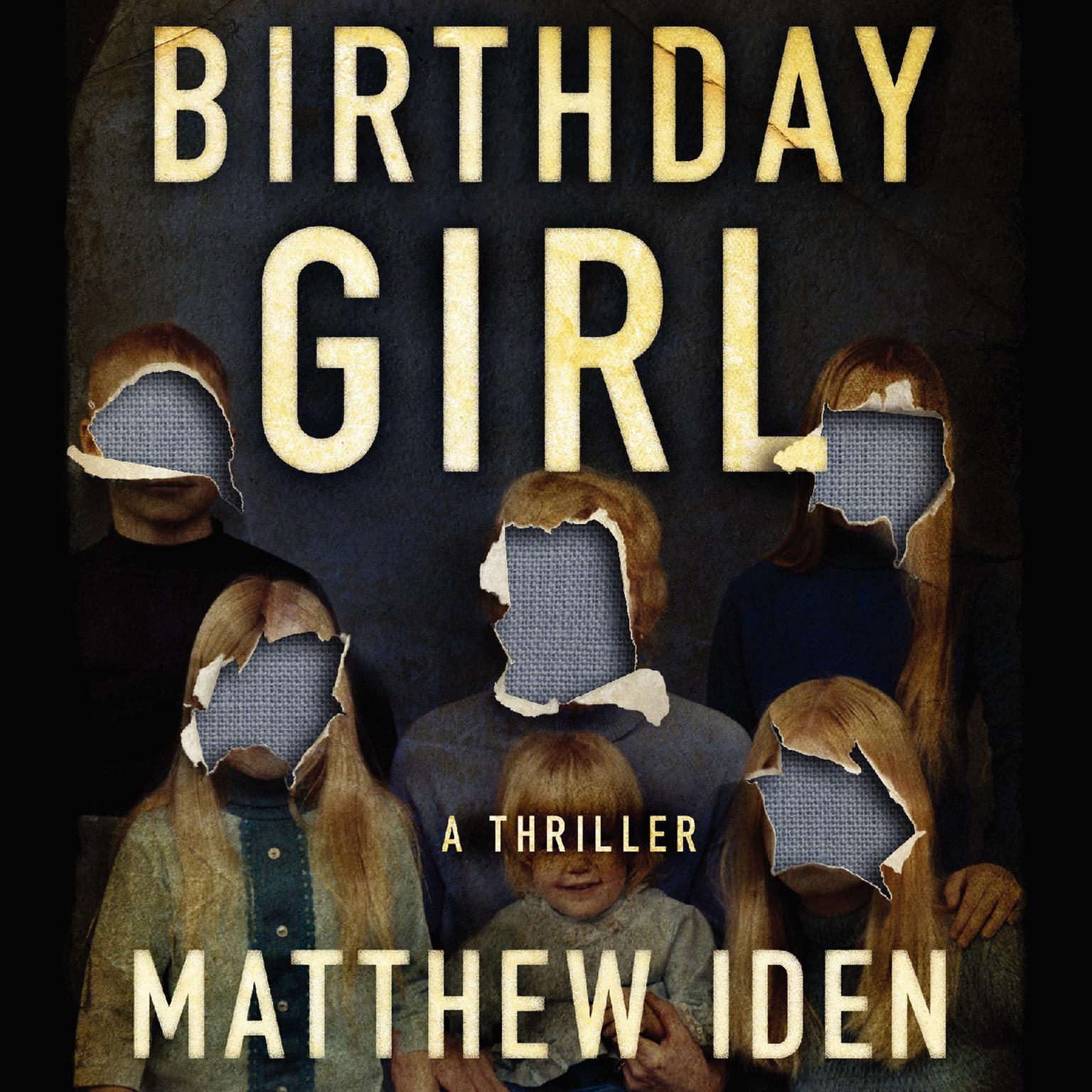 Birthday Girl Audiobook, by Matthew Iden
