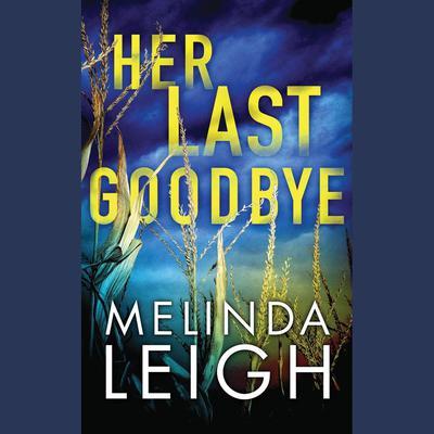 Her Last Goodbye Audiobook, by Melinda Leigh