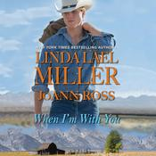 When Im With You Audiobook, by Linda Lael Miller, JoAnn Ross