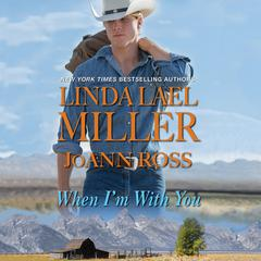 When Im With You Audiobook, by JoAnn Ross, Linda Lael Miller