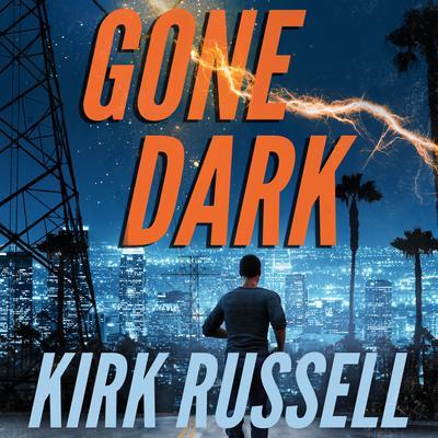 Gone Dark Audiobook, by Kirk Russell