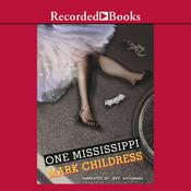 One Mississippi: A Novel Audiobook, by Mark Childress