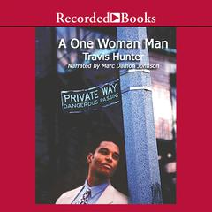 A One Woman Man: A Novel Audiobook, by Travis Hunter