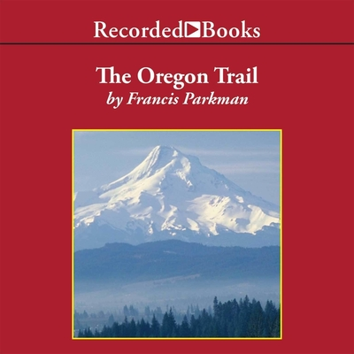 The Oregon Trail Audiobook, by Francis Parkman