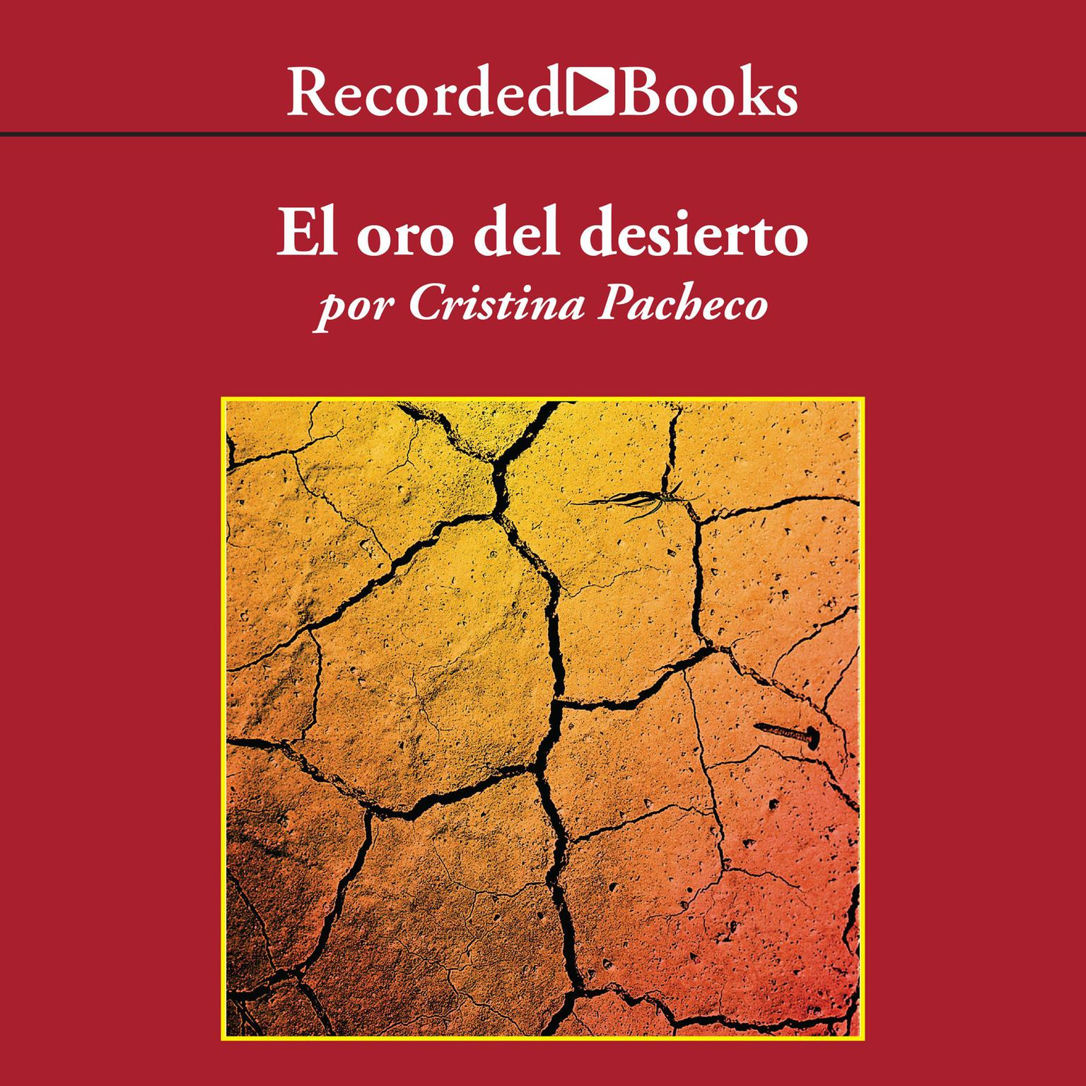 El oro del desierto ( Desert Gold ) Audiobook, by Cristina Pacheco